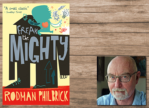 Freak the Mighty Cover Image Blue Sky Press, Author Image Rodman Philbrick