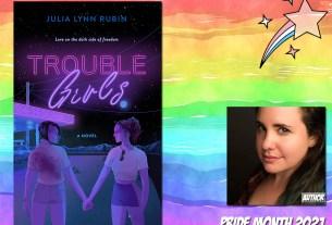 Pride Month - Trouble Girls by Julia Lynn Rubin