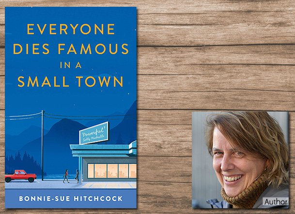 Everyone Dies Famous in a Small Town Cover Image, Bonnie-Sue Hitchcock
