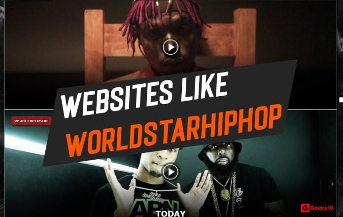 Top Best Websites like WorldStarHiphop.com (Latest of 2020)