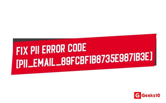 Fix [pii_email_89fcbf1b8735e9871b3e] Error Code Easily