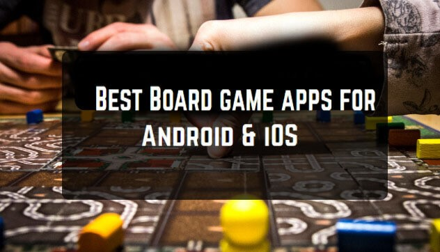 The 8 Best Board Game Apps For Android And iPhone