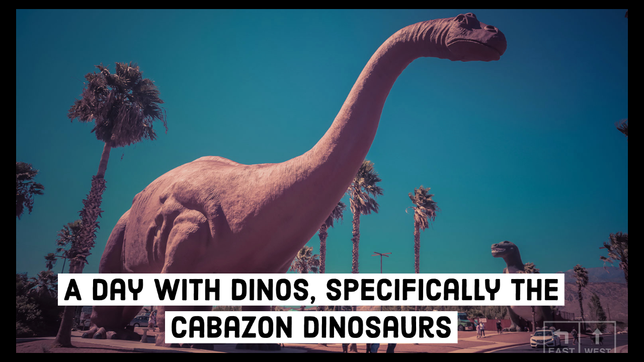 A Day with Dinos, Specifically the Cabazon Dinosaurs