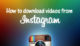 download-instagram-videos directly