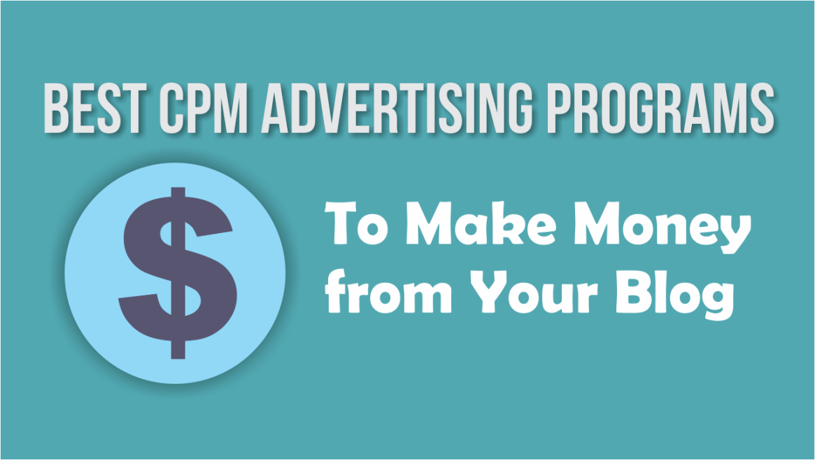 10 Popular Cpm Ad Networks For Making Money From Blog