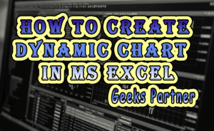 How to create dynamic chart in MS Excel