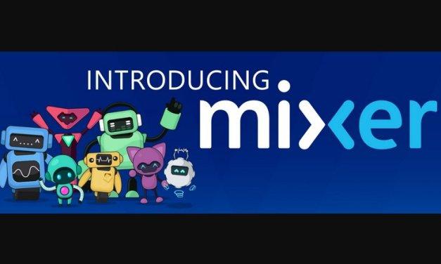 La plataforma de transmisiones en vivo Beam de Microsoft se llamará Mixer y ahora permite hasta 4 transmisiones simultáneas