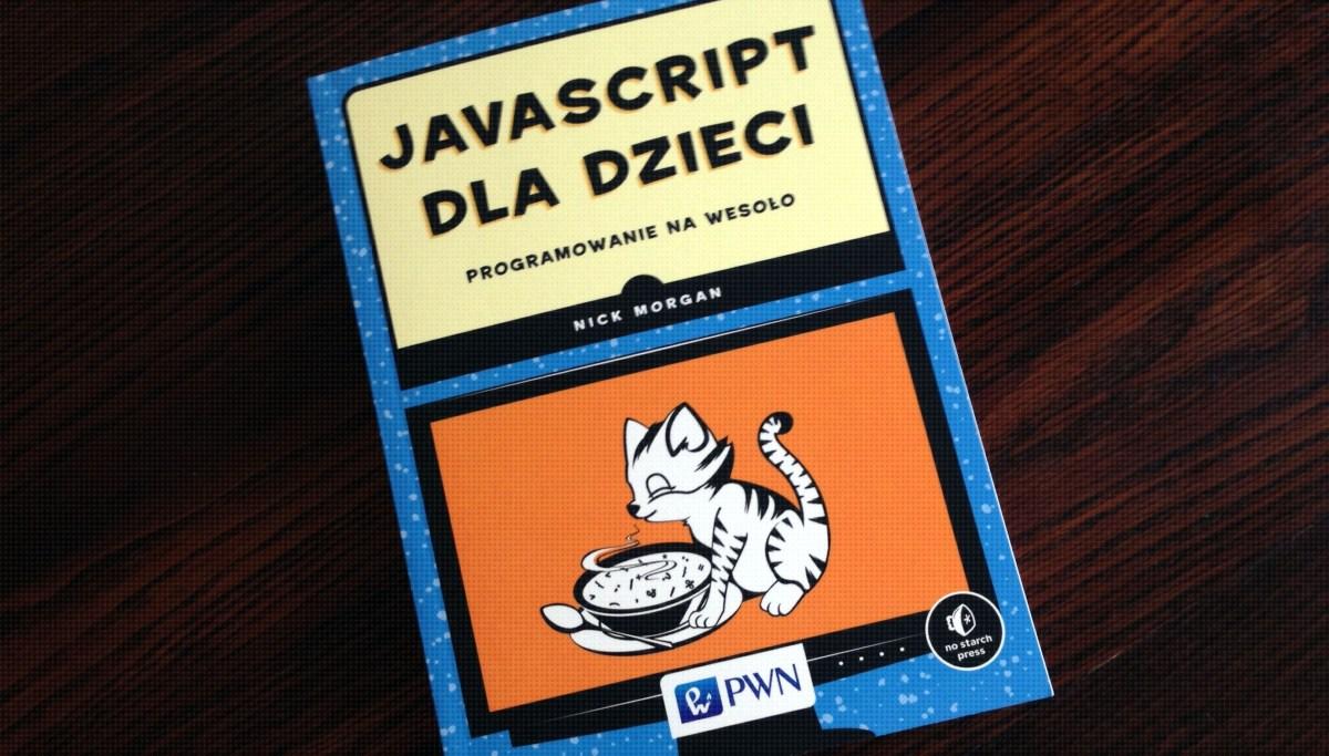 Javascript dla dzieci - nowa książka od PWN