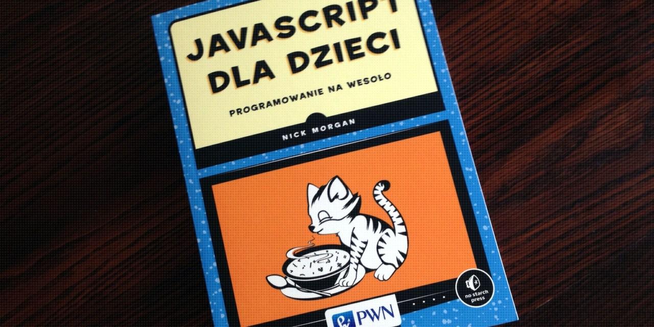 Javascript dla dzieci – nowa książka od PWN