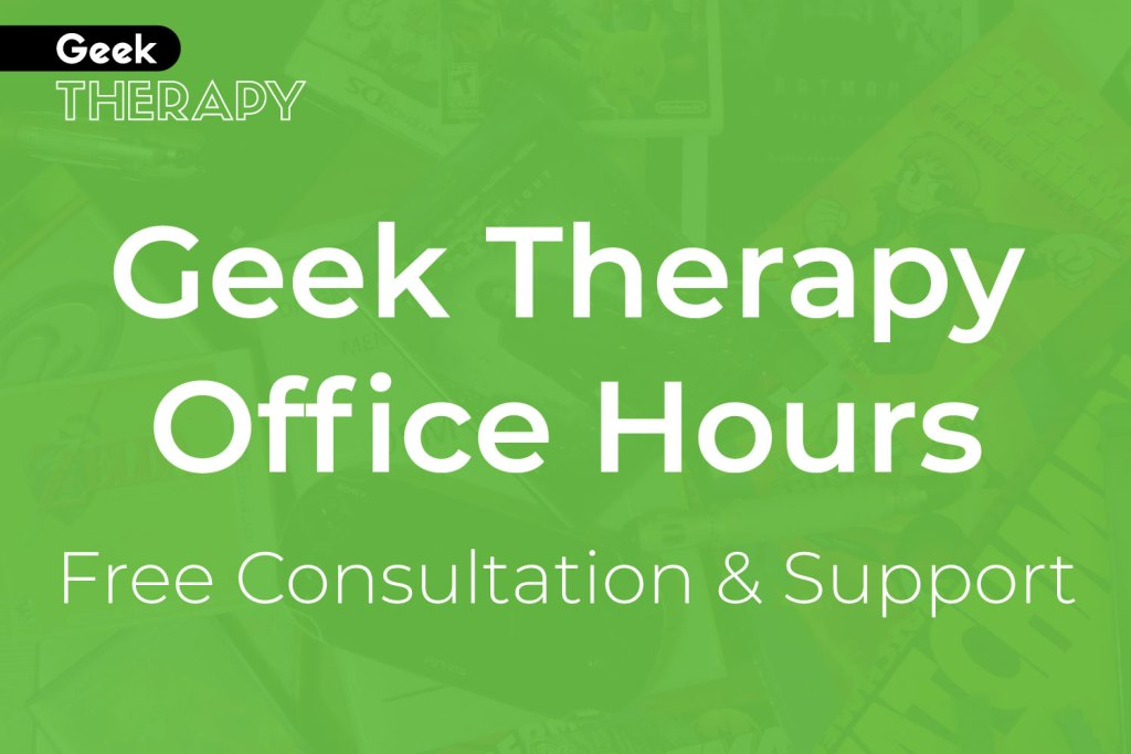 geek therapy office hours