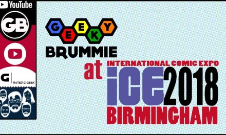 Geeky Brummie at ICE Comic Con 2018