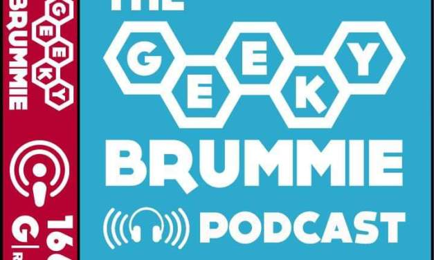 The Geeky Brummie Podcast – Issue 166