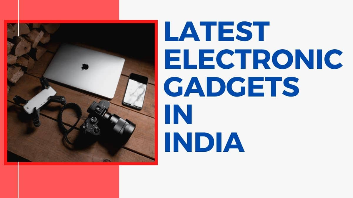 Latest electronic gadgets in India