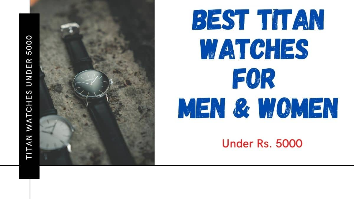 Best-Titan-Watches-For-Men-Women-under-5000-in-India