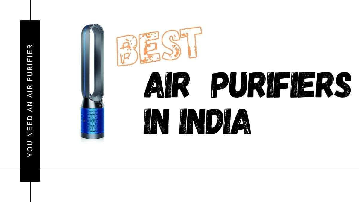 Best AIR PURIFIERS in India: Purify the air around you 2