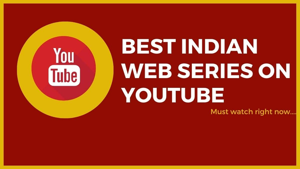 Best Indian Web Series to Watch on YouTube