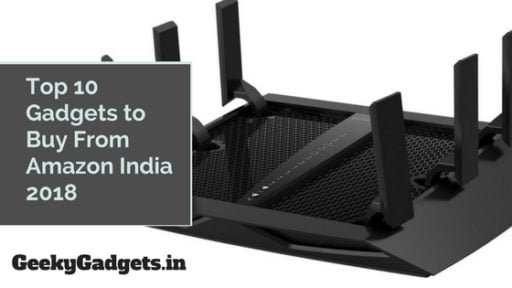 Top 10 Gadgets to Buy From Amazon India 2018