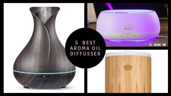5 Best Aroma Oil Difusser to buy online India 2019