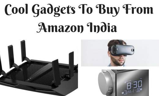 Cool Gadgets to buy from Amazon India 2018