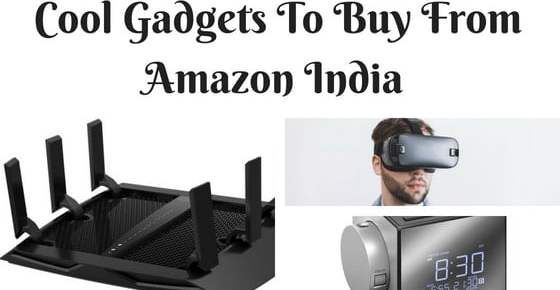 Cool Gadgets to buy from Amazon India 2019
