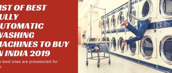 10 Best Fully Automatic Front & Top Load Washing Machine in India 2019