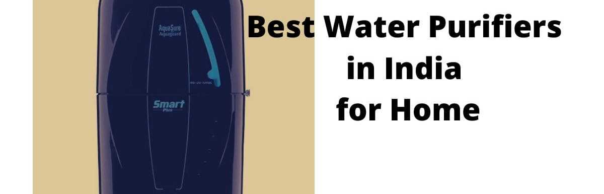 10 BEST WATER PURIFIERS in India