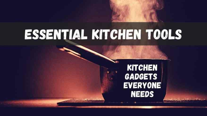 15 Essential Kitchen Tools to Make Life Easier 1