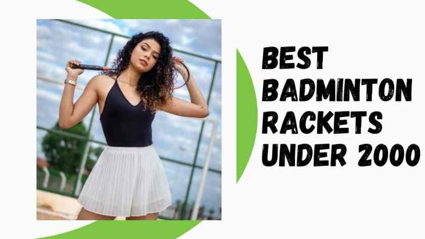 Best Badminton Rackets Under 2000 in India