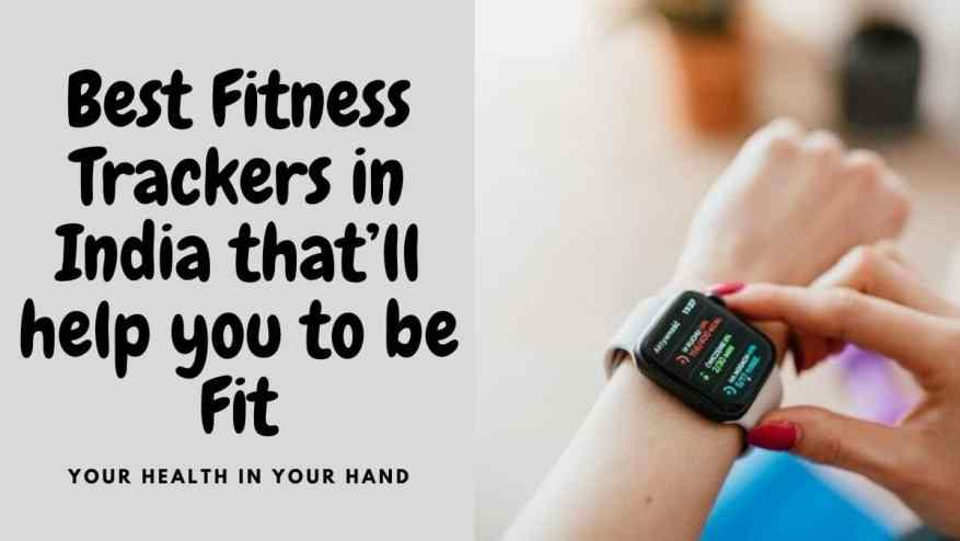 Best Fitness Trackers with sleep and heart beat tracker in India