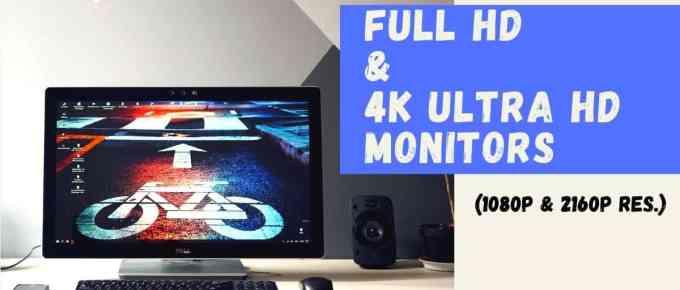 Full HD & 4K Ultra HD Monitors