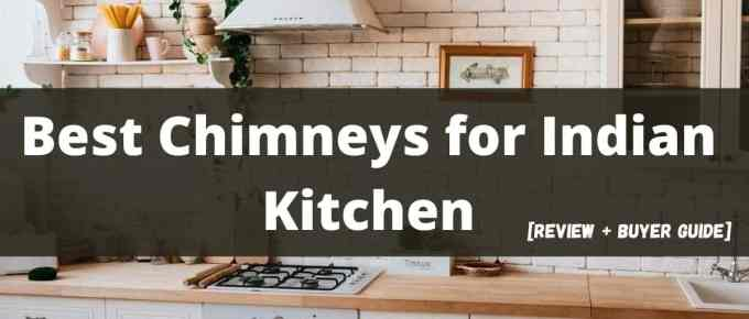 Best Kitchen Chimneys that's Perfect for Indian Kitchens