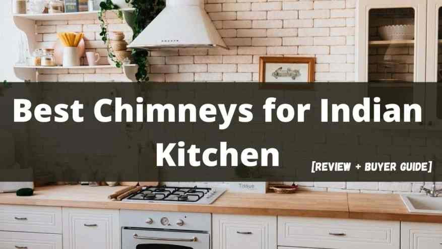 Best Kitchen Chimneys that's Perfect for Indian Kitchens 1