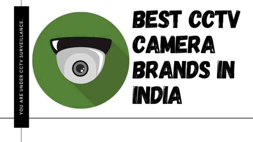 Top 12 Best CCTV Camera Brands in India 2