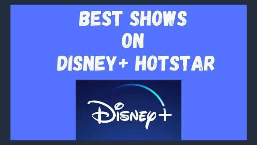 Best shows on Disney Plus Hotstar India