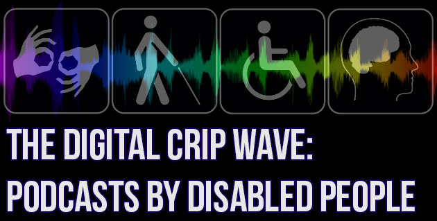 The Digital Wave: Podcasts by Disabled People