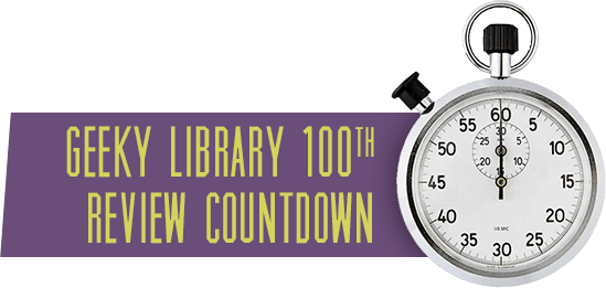 Geeky LIbrary 100th Book Review Countdown
