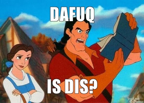 Gaston reading a book: DaFuq is dis?