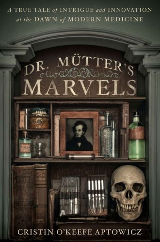 Cover of Dr. Mütter's Marvels