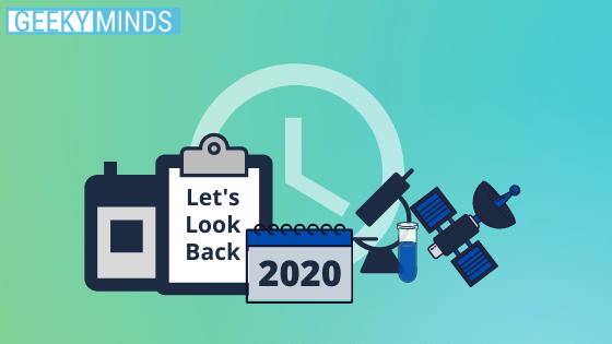 Let's Look Back 2020 - GeekyMinds