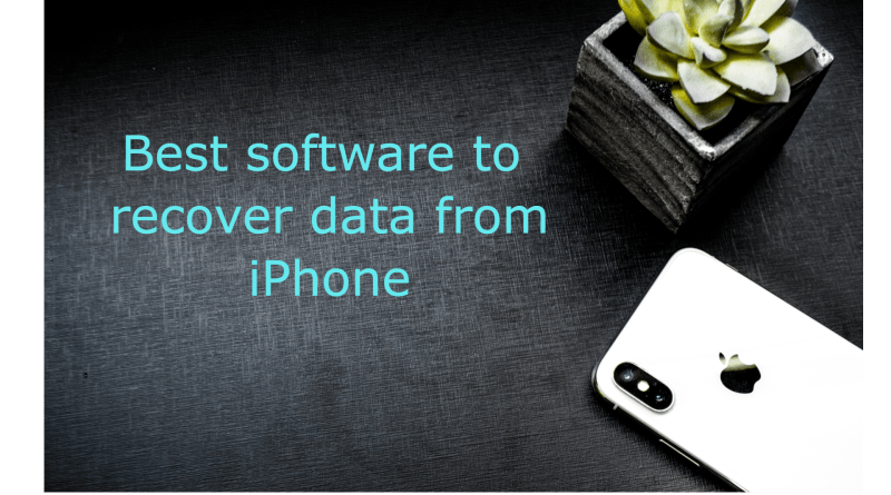 best software to recover data form iphone