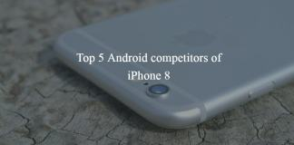 Top 5 Android competitors of iPhone 8