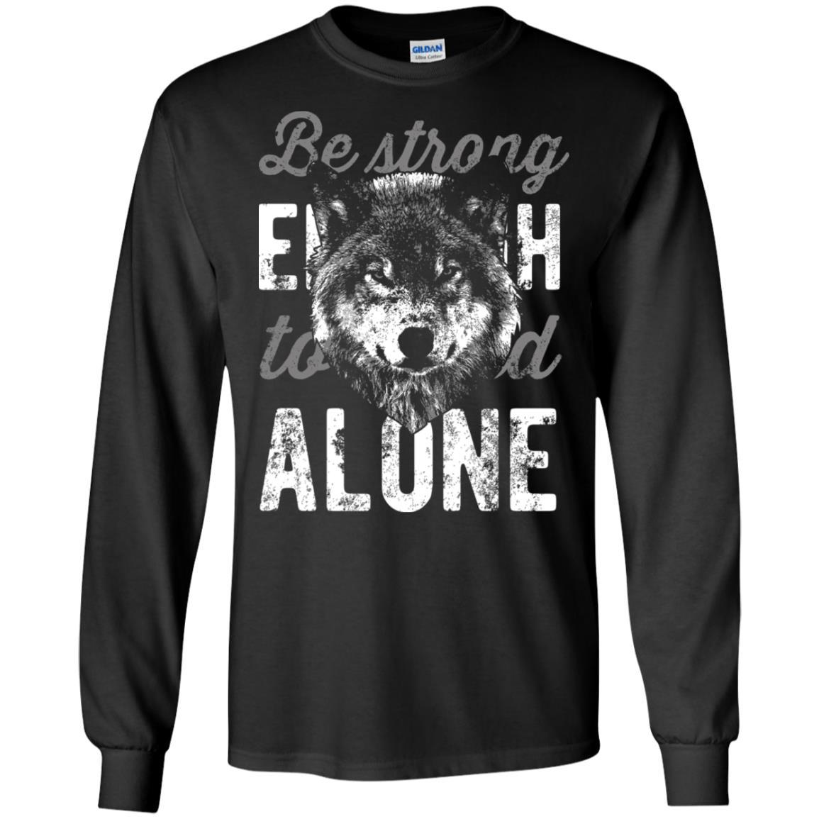 Be Strong Enough Gildan LS Ultra Cotton T-Shirt