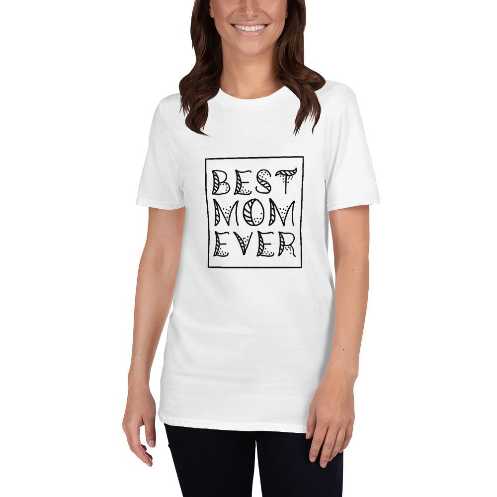 Best Mom Ever Short-Sleeve Unisex T-Shirt