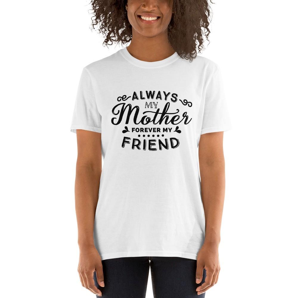 Always My Mother Short-Sleeve Unisex T-Shirt