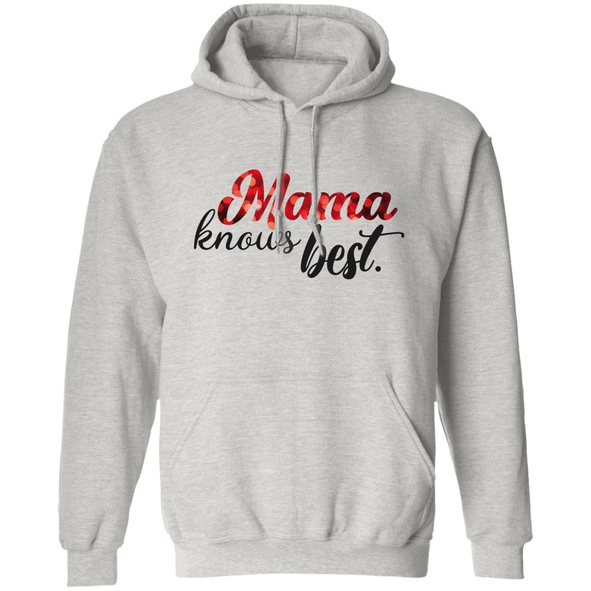 Mama Knows Best Unisex Hoodie