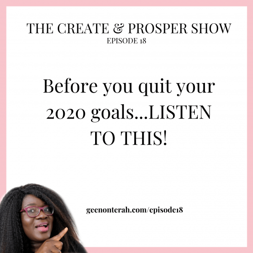 018: Before you quit your 2020 goals…LISTEN TO THIS!