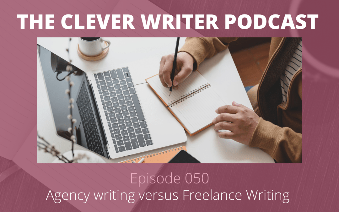 050: Being a full-time agency writer versus freelance writing: a comparison