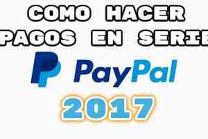 paypal pagos en serie 2017