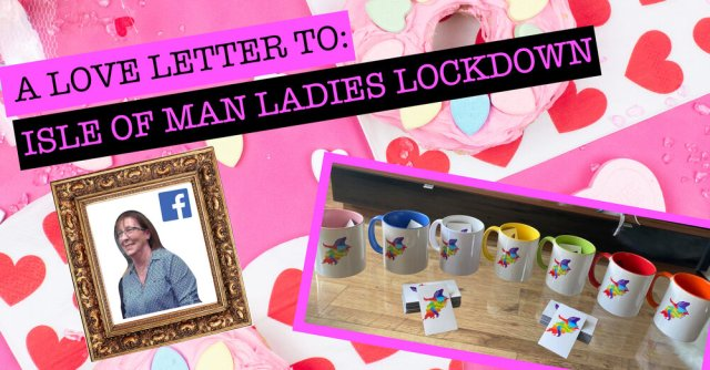 A Love Letter to the Isle of Man Ladies Lock Down