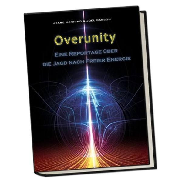 Overunity - die Jagd nach Freier Energie
